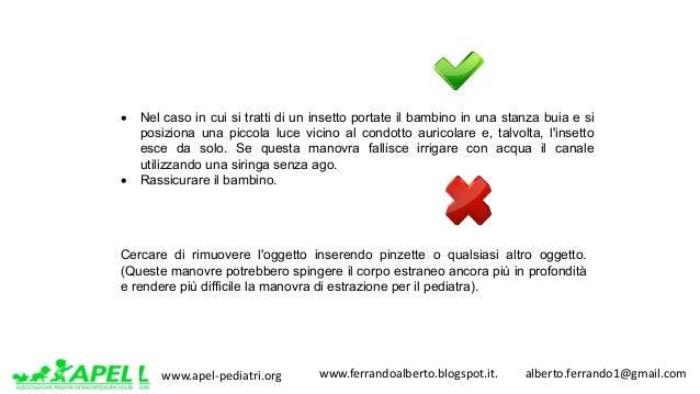 www.apel-pediatri.org www.ferrandoalberto.blogspot.it.alberto.ferrando1@gmail.com • Nel caso in cui si tratti di ...
