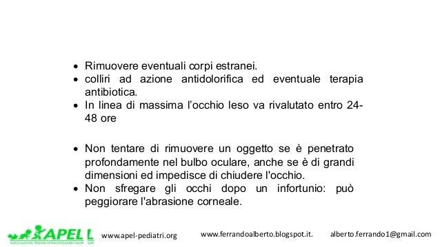 www.apel-pediatri.org www.ferrandoalberto.blogspot.it.alberto.ferrando1@gmail.com • Rimuovere eventuali corpi est...