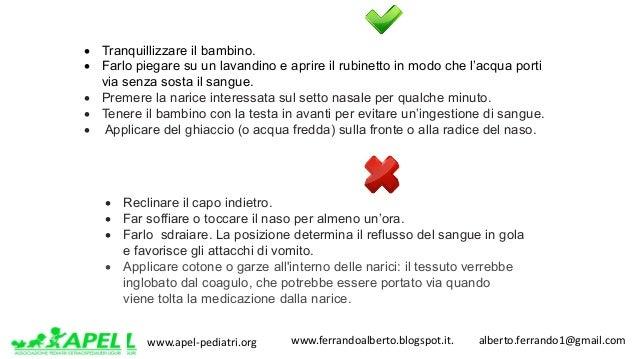 www.apel-pediatri.org www.ferrandoalberto.blogspot.it.alberto.ferrando1@gmail.com • Tranquillizzare il bambino. •...