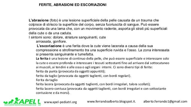 www.apel-pediatri.org www.ferrandoalberto.blogspot.it.alberto.ferrando1@gmail.com FERITE, ABRASIONI ED ESCORIAZIO...