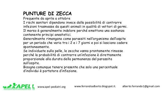 www.apel-pediatri.org www.ferrandoalberto.blogspot.it.alberto.ferrando1@gmail.com PUNTURE DI ZECCA Frequente da a...