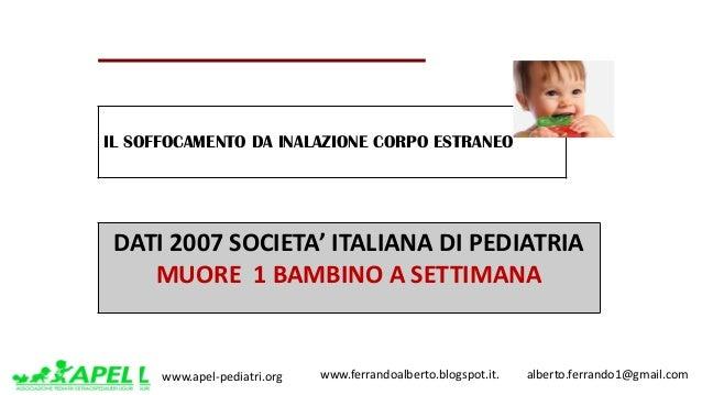 www.apel-pediatri.org www.ferrandoalberto.blogspot.it.alberto.ferrando1@gmail.com DATI2007SOCIETA'ITALIANADI...