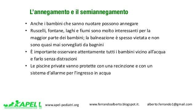 www.apel-pediatri.org www.ferrandoalberto.blogspot.it.alberto.ferrando1@gmail.com L'annegamento e il semiannegame...