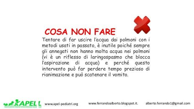 www.apel-pediatri.org www.ferrandoalberto.blogspot.it.alberto.ferrando1@gmail.com COSA NON FARE Tentare di far us...