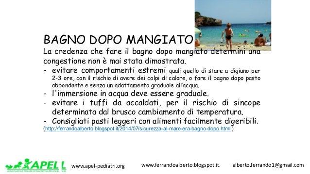www.apel-pediatri.org www.ferrandoalberto.blogspot.it.alberto.ferrando1@gmail.com BAGNO DOPO MANGIATO La credenza...