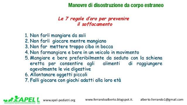 www.apel-pediatri.org www.ferrandoalberto.blogspot.it.alberto.ferrando1@gmail.com Manovre di disostruzione da cor...