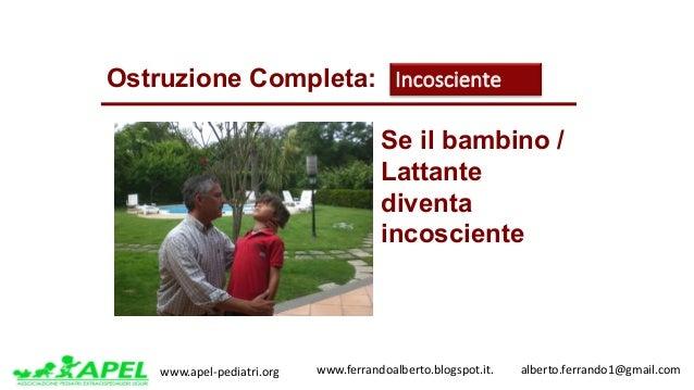 www.apel-pediatri.org www.ferrandoalberto.blogspot.it.alberto.ferrando1@gmail.com Se il bambino / Lattante divent...