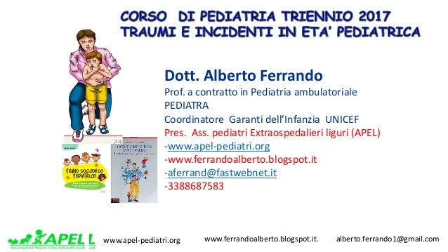 www.apel-pediatri.org www.ferrandoalberto.blogspot.it.alberto.ferrando1@gmail.com Dott.AlbertoFerrando Prof.a...