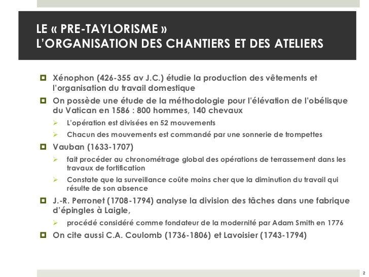 LE « PRE-TAYLORISME »L'ORGANISATION DES CHANTIERS ET DES ATELIERS Xénophon (426-355 av J.C.) étudie la production des vêt...