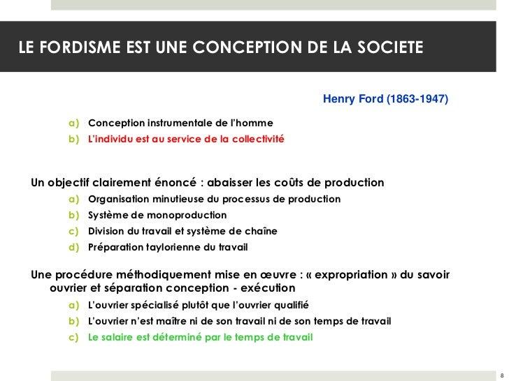 LE FORDISME EST UNE CONCEPTION DE LA SOCIETE                                                               Henry Ford (186...
