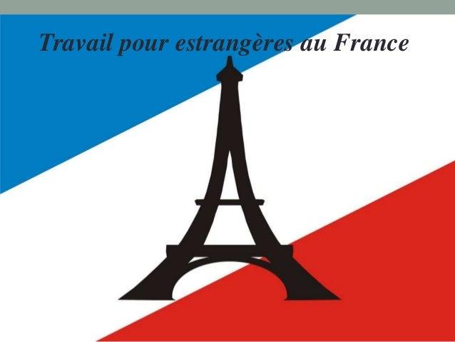 Travail pour estrangères au France  TRAVAILPUOREXTRANGERESAU  FRANCE
