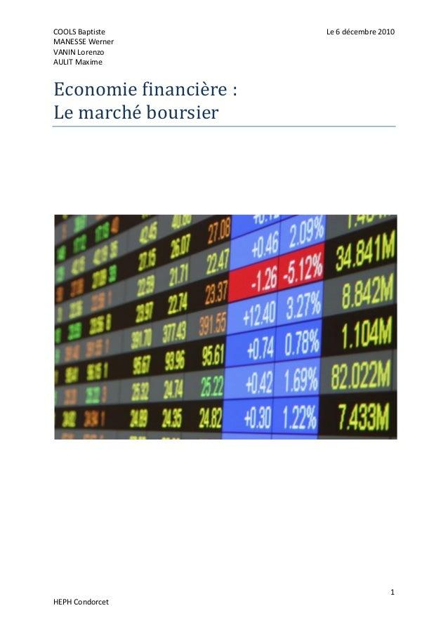 COOLS Baptiste MANESSE Werner VANIN Lorenzo AULIT Maxime  Le 6 décembre 2010  Economie financière : Le marché boursier  1 ...