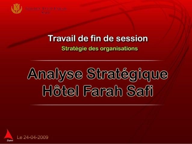 Hôtel Farah : Analyse                           stratégique       1. Introduction       2. Présentation et stratégie      ...