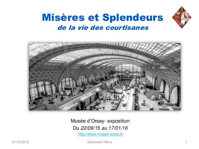 Misères et Splendeurs de la vie des courtisanes Musée d'Orsay- exposition Du 22/09/15 au 17/01/16 01/12/2015 1Dubuisson Hà...