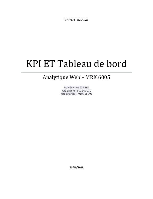 UNIVERSITÉ LAVAL KPI ET Tableau de bord Analytique Web – MRK 6005 Poly Goy - 01 275 585 Ana Zattoni - 910 169 970 Jorge Ma...