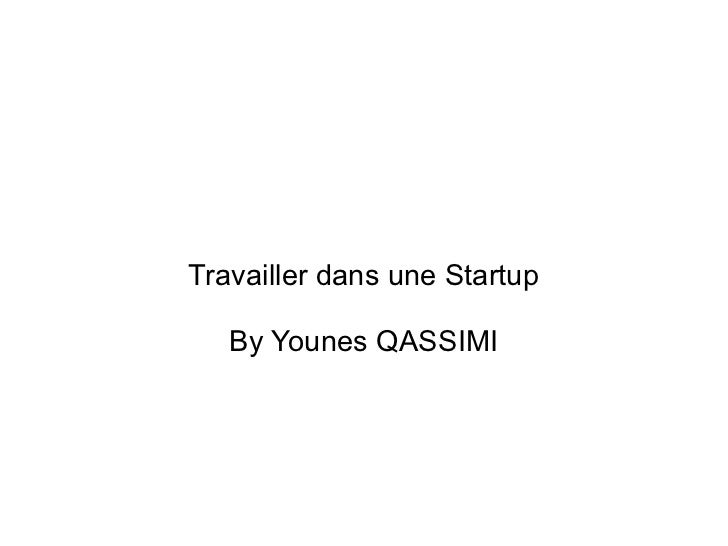 Travailler dans une Startup   By Younes QASSIMI