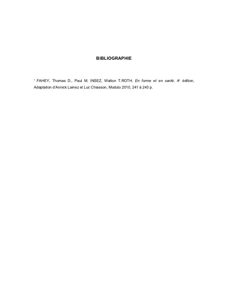BIBLIOGRAPHIE1    FAHEY, Thomas D., Paul M. INSEZ, Walton T.ROTH. En forme et en santé, 4e édition,Adaptation d'Annick Lai...