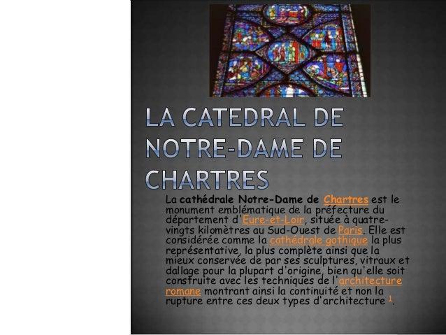 La cathédrale Notre-Dame de Chartres est le monument emblématique de la préfecture du département d'Eure-et-Loir, située à...