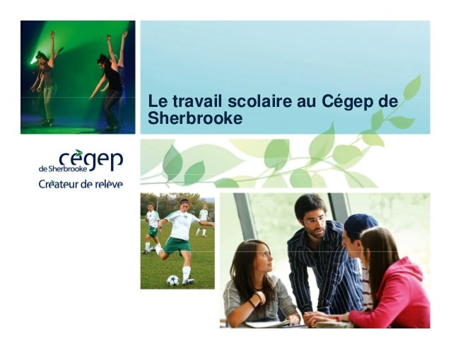 Le travail scolaire au Cégep de Sherbrooke