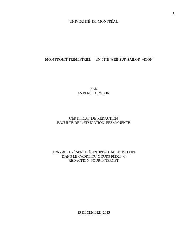 1 UNIVERSITÉ DE MONTRÉAL MON PROJET TRIMESTRIEL : UN SITE WEB SUR SAILOR MOON PAR ANDERS TURGEON CERTIFICAT DE RÉDACTION F...