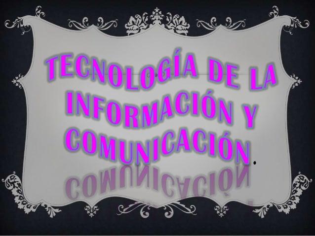 DIAPOSITIVAS DE LAS TIC Slide 1
