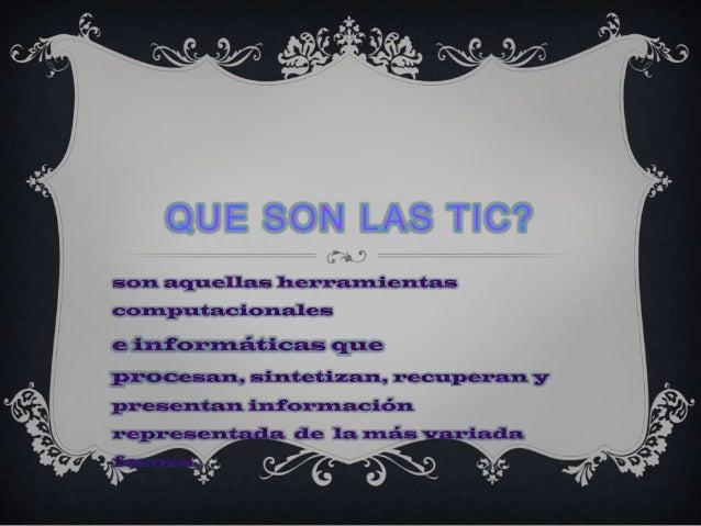 DIAPOSITIVAS DE LAS TIC Slide 3
