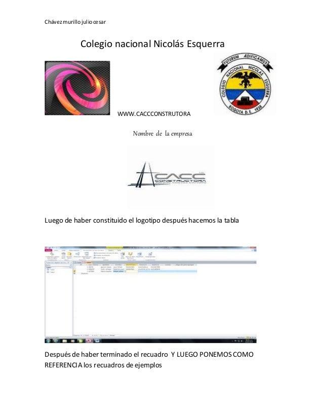 Chávezmurillojuliocesar Colegio nacional Nicolás Esquerra WWW.CACCCONSTRUTORA Nombre de la empresa Luego de haber constitu...