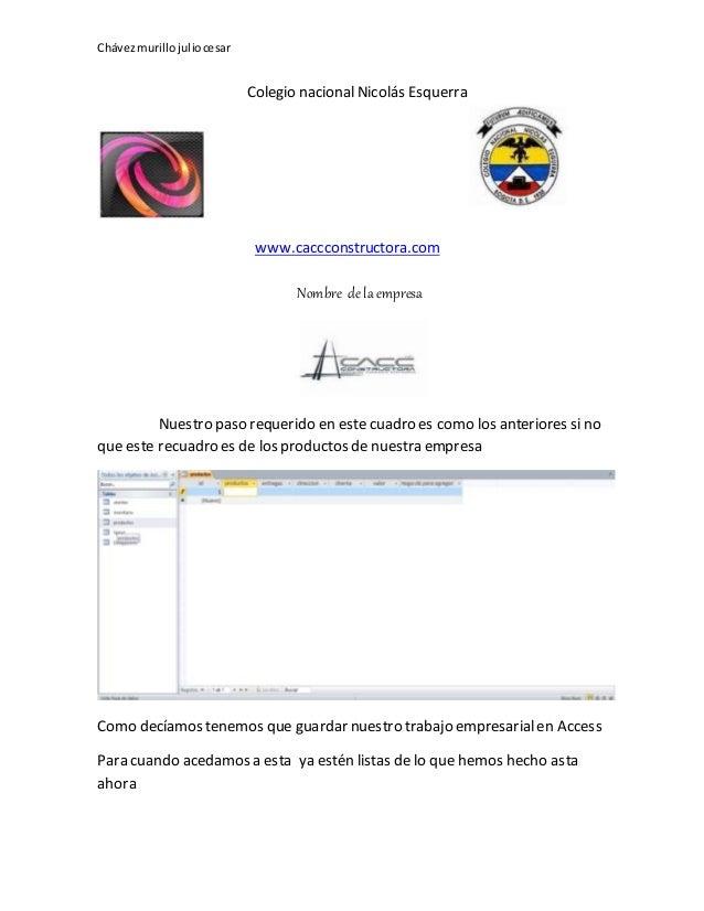 Chávezmurillojuliocesar Colegio nacional Nicolás Esquerra www.caccconstructora.com Nombre de la empresa Nuestro paso reque...