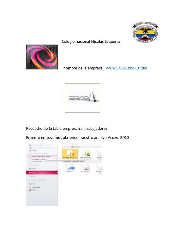 Colegio nacional Nicolás Esquerra nombre de la empresa WWW.CACCCONSTRUTORA Recuadro de la tabla empresarial trabajadores P...