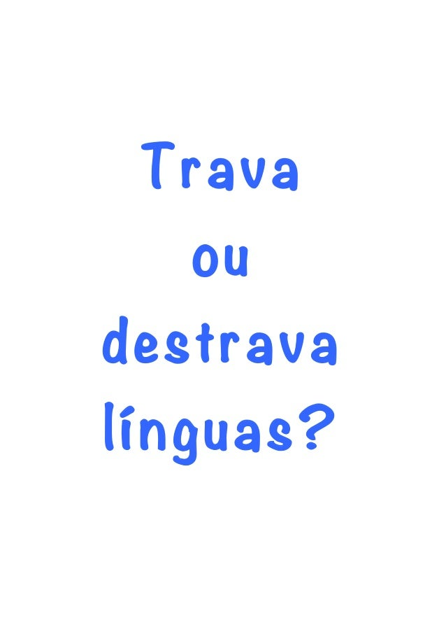 Trava ou destrava línguas?