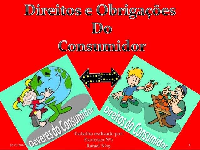 30-01-2014  Trabalho realizado por: Francisco Nº7 Rafael Nº19  1