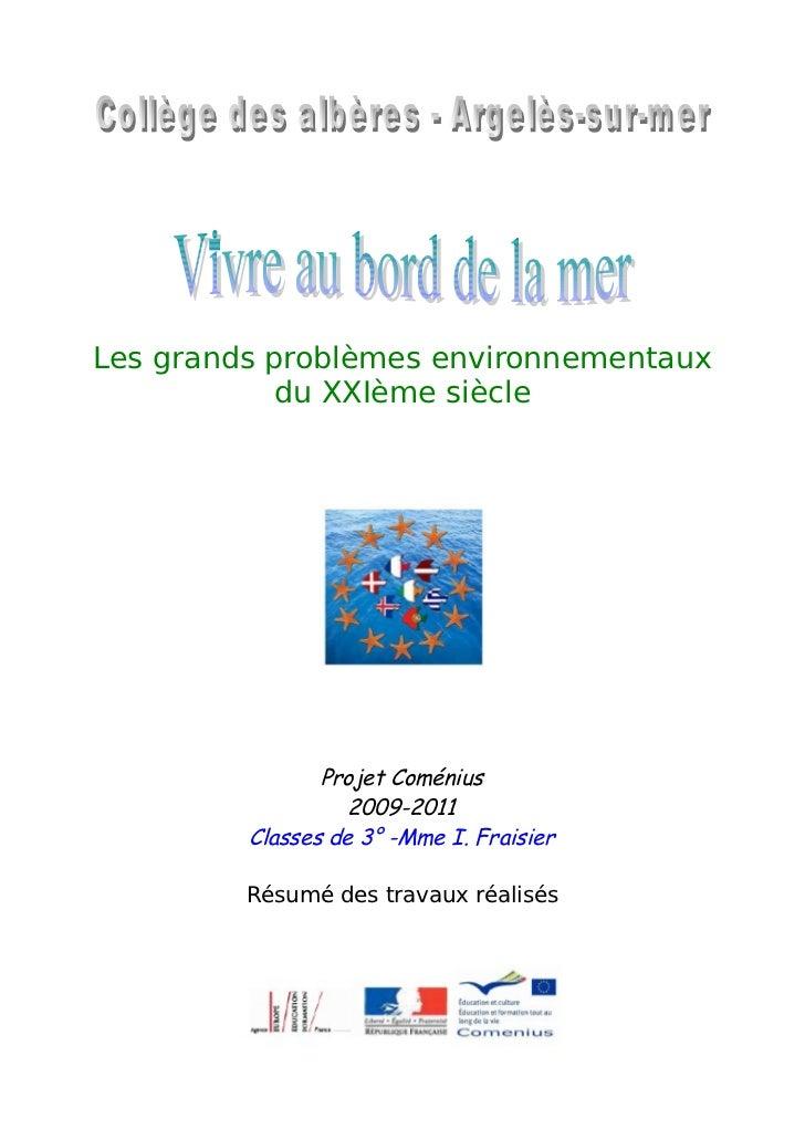 Les grands problèmes environnementaux            du XXIème siècle                Projet Coménius                   2009-20...
