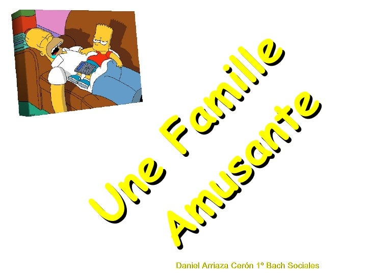 Une Famille  Amusante Daniel Arriaza Cerón 1º Bach Sociales