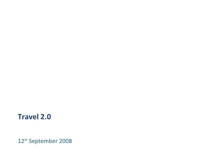 Travel 2.0 12 th  September 2008