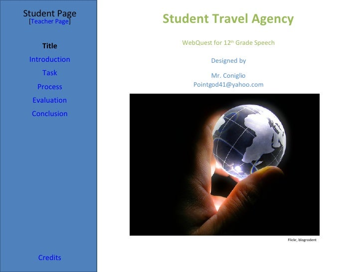 Student Travel Agency Student Page Title Introduction Task Process Evaluation Conclusion Credits [ Teacher Page ] WebQuest...