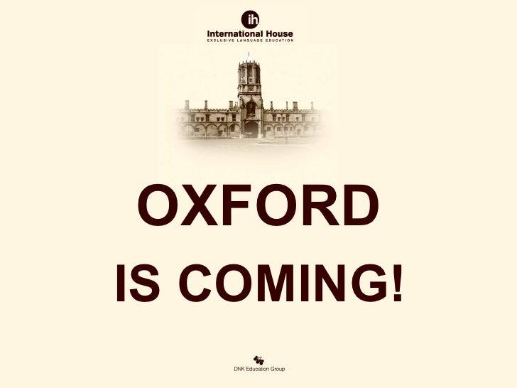 OXFORDIS COMING!