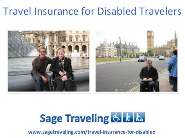 Travel Insurance for Disabled Travelerswww.sagetraveling.com/travel-insurance-for-disabled