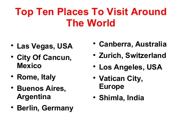 Top Ten Places To Visit Around The World