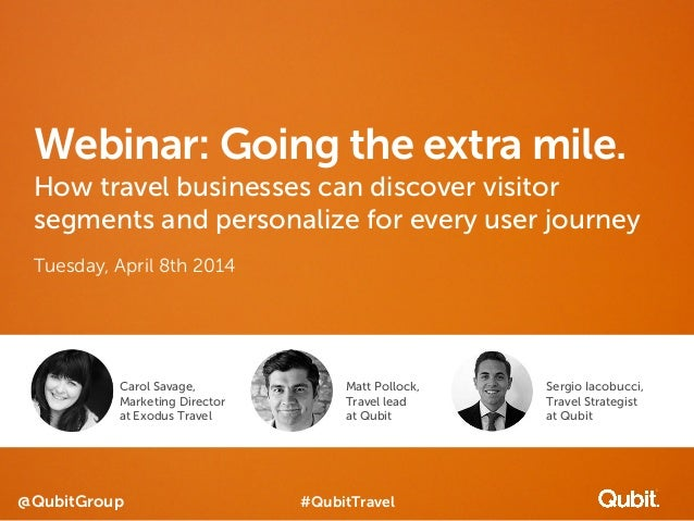 @QubitGroup Webinar: Going the extra mile. How travel businesses can discover visitor segments and personalize for every u...
