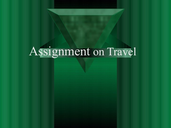 Assignment  on Travel