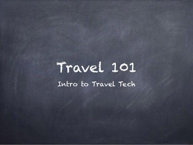 Travel 101 Intro to Travel Tech