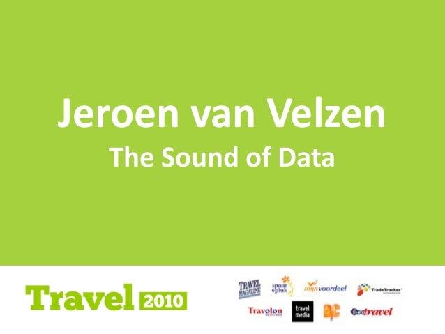 1 1 Jeroen  van  Velzen The  Sound  of  Data