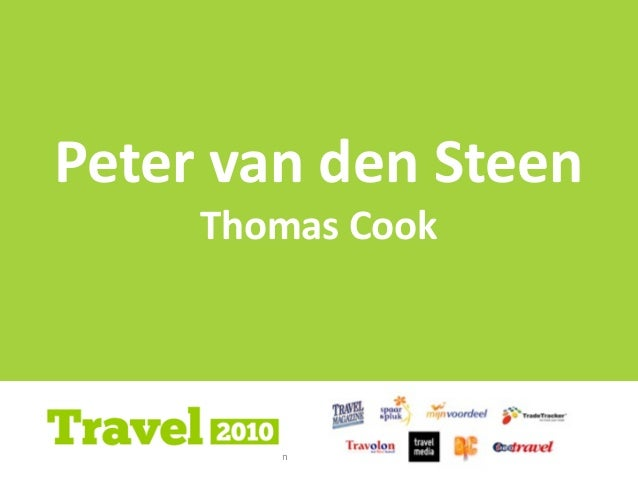 Mul$channel  -‐  Peter  van  den  Steen 1 1 Peter  van  den  Steen Thomas  Cook