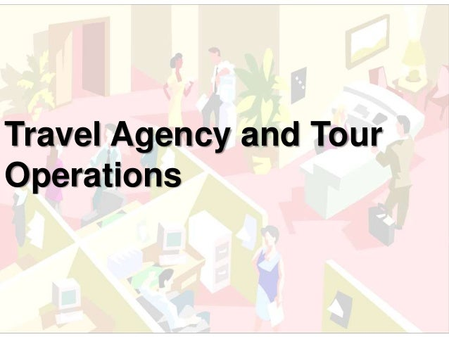 Travel Agency and Tour  Operations