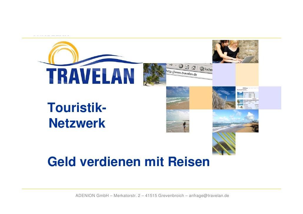 - das Touristik-Netzwerk: Geld verdienen mit Reisen!     Touristik- Netzwerk  Geld verdienen mit Reisen      ADENION GmbH ...