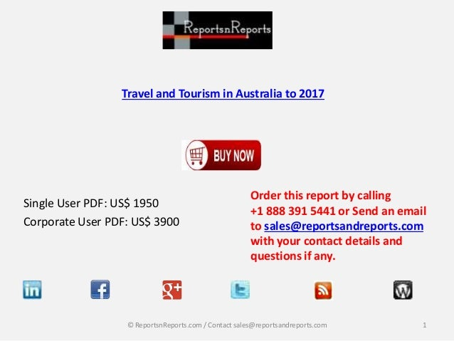 Travel and Tourism in Australia to 2017 Single User PDF: US$ 1950 Corporate User PDF: US$ 3900 Order this report by callin...
