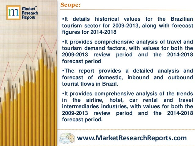 brazil travel and tourism market trends Travel and tourism in brazil to 2018 synopsis the report provides detailed market analysis, information and insights, including: historic and forecast tourist volumes covering the entire brazilian travel and tourism sector detailed analysis of tourist spending patterns in brazil for various categories in the travel and tourism sector, such as accommodation, sightseeing and entertainment.