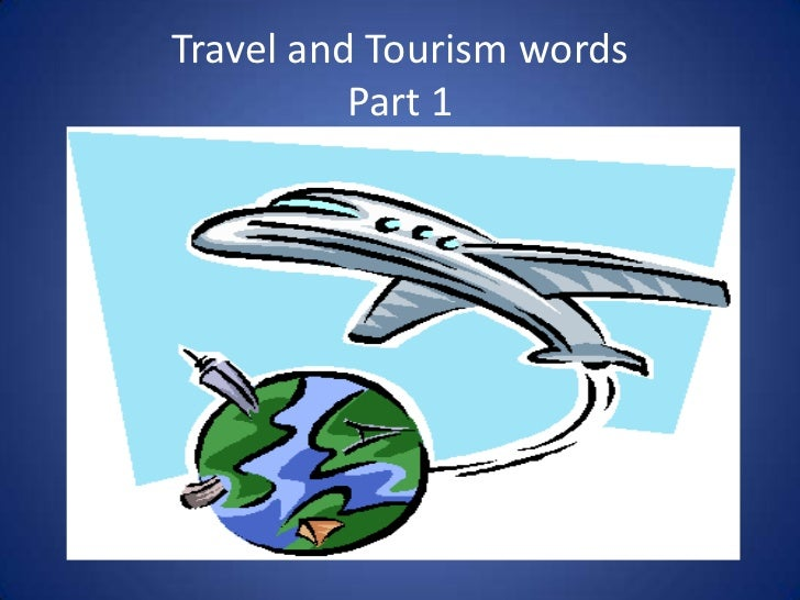 Travel and Tourism wordsPart 1<br />
