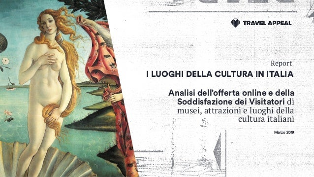 Analisi dell'offerta online e della Soddisfazione dei Visitatori di musei, attrazioni e luoghi della cultura italiani I LU...