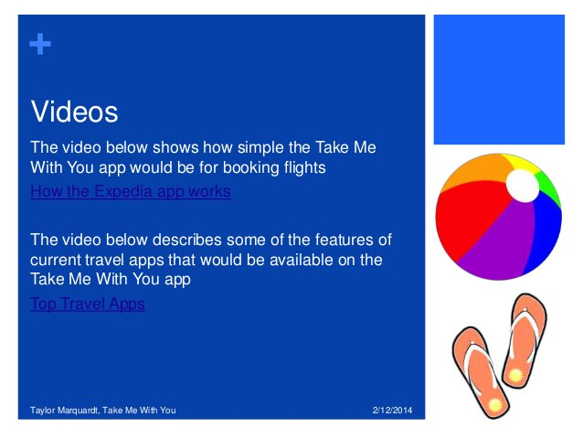 + Videos The video below shows how simple the Take Me With You app would be for booking flights How the Expedia app works ...